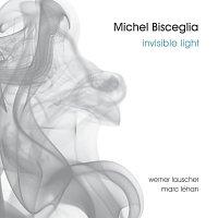 Michel Bisceglia – Invisible Light
