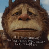 Karen O, The Kids – Where The Wild Things Are Motion Picture Soundtrack:  Original Songs By Karen O And The Kids