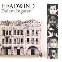 Headwind – Dalam Ingatan