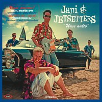 Jani & Jetsetters – Uusi aalto - Uusi painos!