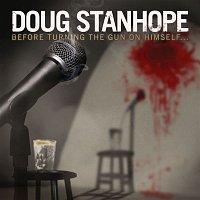 Doug Stanhope – Before Turning The Gun On Himself...