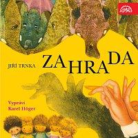 Jiří Trnka, Karel Höger – Trnka: Zahrada