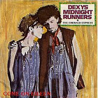 Dexys Midnight Runners – Come On Eileen / Dubious