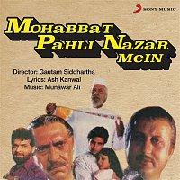 Munawar Ali, Udit Narayan, Kavita Krishnamurthy – Mohabbat Pahli Nazar Mein (Original Motion Picture Soundtrack)