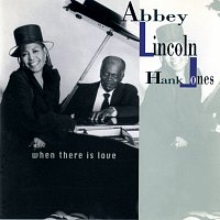Abbey Lincoln, Hank Jones – When There Is Love
