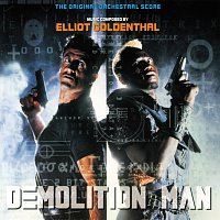 Elliot Goldenthal – Demolition Man [The Original Orchestral Score]