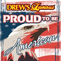 The Hit Crew – Drew's Famous Presents Proud To Be American