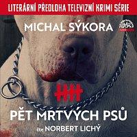 Norbert Lichý – Sýkora: Pět mrtvých psů