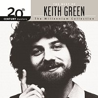 Keith Green – 20th Century Masters - The Millennium Collection: The Best Of Keith Green