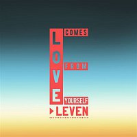 Eleven – Love Comes from Yourself