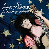 Aura Dione – I Will Love You Monday (365)