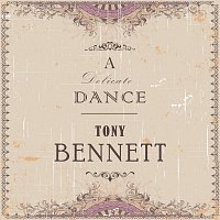 Tony Bennett – A Delicate Dance