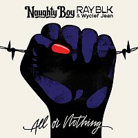 Naughty Boy, RAY BLK, Wyclef Jean – All Or Nothing