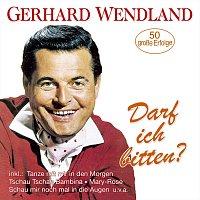 Gerhard Wendland – Darf ich bitten? – 50 große Erfolge