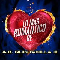 A.B. Quintanilla III – Lo Más Romántico De