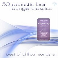 Alex Rae, Carly Clare – 50 Acoustic Bar Lounge Classics - Best of Chillout Songs, Vol. 1