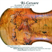 Mojca Gal, Markus Hunninger, Domen Marinčič, Sam  Champan – Ri-Cercare - 17th Century Music