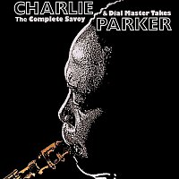 Charlie Parker – The Complete Savoy & Dial Master Takes