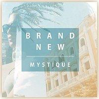 Mystique – Brand New