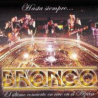 Bronco – Hasta Siempre... Bronco El Ultimo Concierto