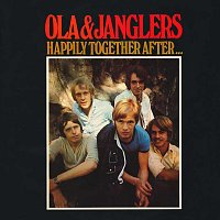 Ola & The Janglers – Happily Together After...