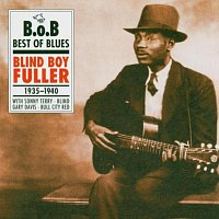 Blind Boy Fuller – Blind Boy Fuller 1935 - 1940