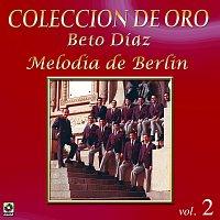 Beto Díaz – Colección De Oro: La Orquesta De La Provincia – Vol. 2, Melodía De Berlín