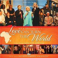 Bill & Gloria Gaither – Love Can Turn The World