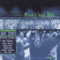 Různí interpreti – Pour Over Me - Worship Together Live 2001 [Live]