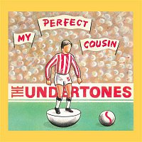 The Undertones – My Perfect Cousin