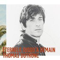 Thomas Dutronc – Eternels jusqu'a demain