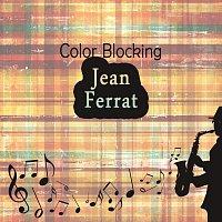 Jean Ferrat – Color Blocking