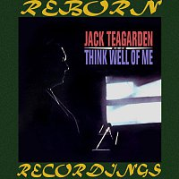 Jack Teagarden – Think Well of Me (HD Remastered)