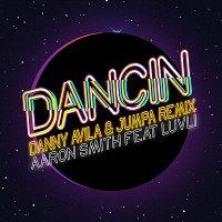 Aaron Smith, Danny Avila, Jumpa, Luvli – Dancin (Danny Avila & Jumpa Remix)