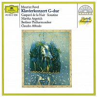 Martha Argerich, Berliner Philharmoniker, Claudio Abbado – Ravel: Piano Concerto in G; Gaspard de la Nuit; Sonatine
