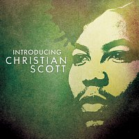 Christian Scott – Introducing Christian Scott