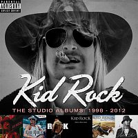 Kid Rock – The Studio Albums: 1998 - 2012