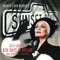 "Andrew Lloyd-Webber, Betty Buckley – New Ways To Dream [Songs From ""Sunset Boulevard""]"