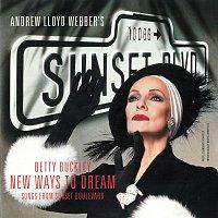 "Andrew Lloyd-Webber, Betty Buckley – New Ways To Dream [Songs From ""Sunset Boulevard""]"