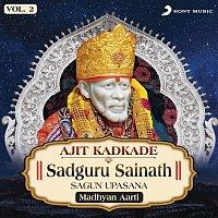 Ajit Kadkade – Sadguru Sainath Sagun Upasana, Vol. 2 (Madhyan Aarti)