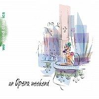 Různí interpreti – An Opera Weekend