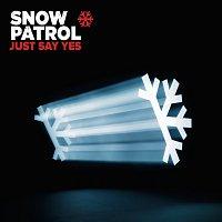 Snow Patrol – Just Say Yes