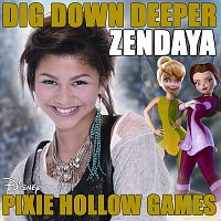 """Zendaya – Dig Down Deeper [From the film """"Pixie Hollow Games'']"""