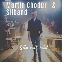 Martin Chodúr, Silband – Síla mít rád 2020