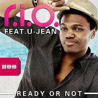 R.I.O. – Ready or Not [feat. U-Jean] (Remixes)