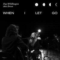 Fay Wildhagen, Ane Brun – When I Let Go (Live In Oslo)