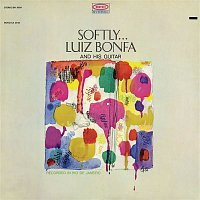 Luiz Bonfá – Softly...