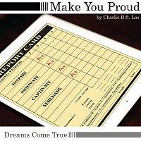 Charlie B, Los – Make You Proud