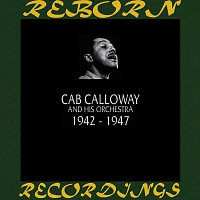 Cab Calloway And His Orchestra – 1942-1947 (HD Remastered)