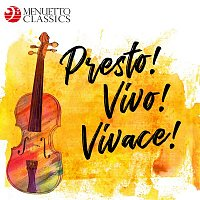 Various  Artists – Presto! Vivo! Vivace! The Fastest Classical Music Ever